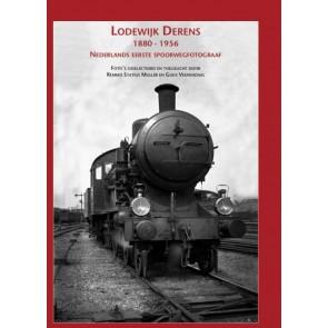 De Alk 978 90 5961 176 4 - Lodewijk Derens - Nederlands eerste spoorwegfotograaf